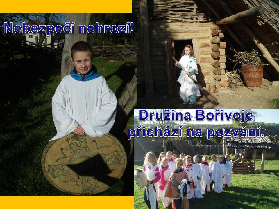 Nebezpečí nehrozí! Družina Bořivoje přichází na pozvání.