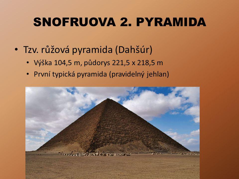 SNOFRUOVA 2. PYRAMIDA Tzv. růžová pyramida (Dahšúr)