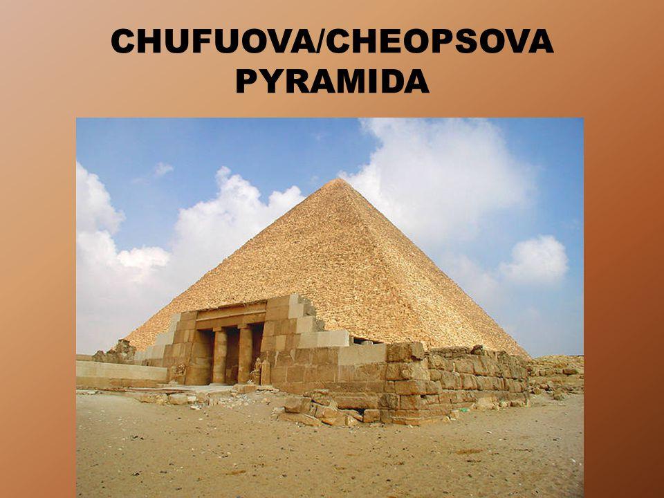 CHUFUOVA/CHEOPSOVA PYRAMIDA