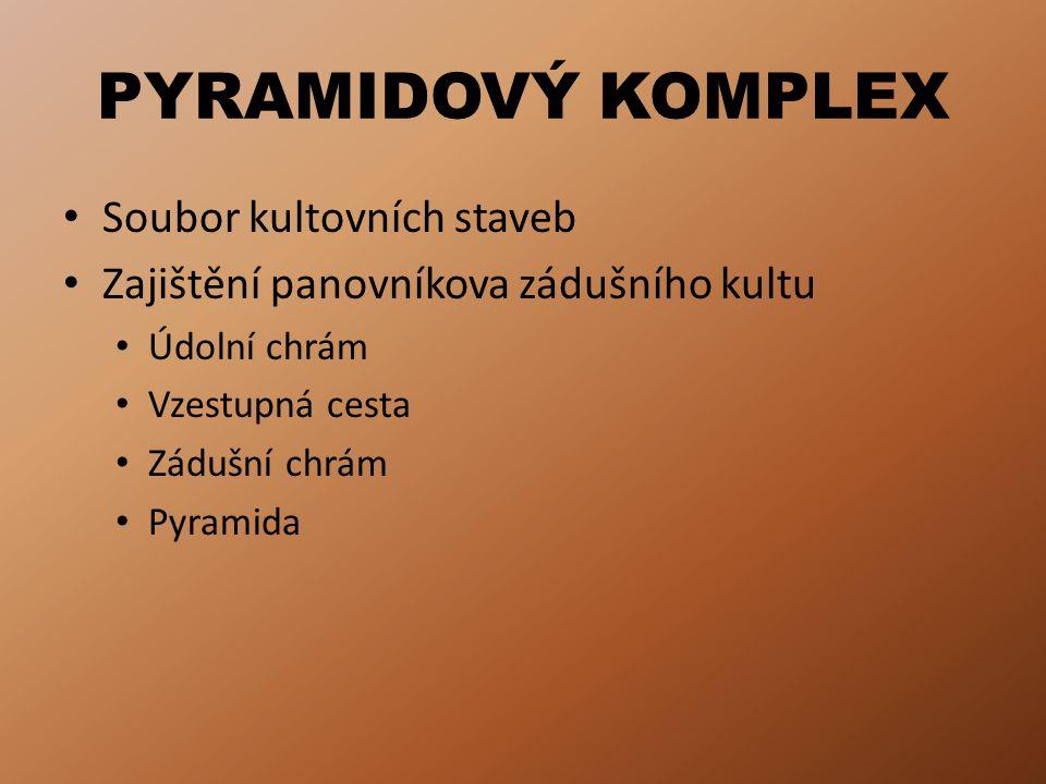 PYRAMIDOVÝ KOMPLEX Soubor kultovních staveb