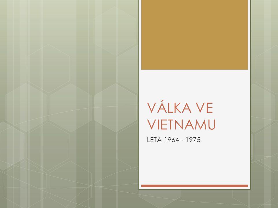 VÁLKA VE VIETNAMU LÉTA 1964 - 1975