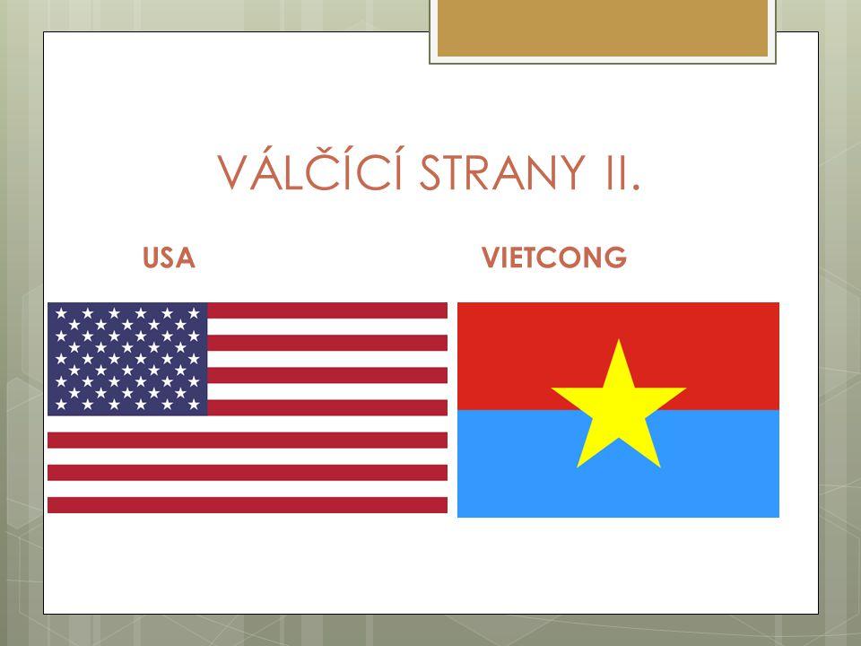 VÁLČÍCÍ STRANY II. USA VIETCONG