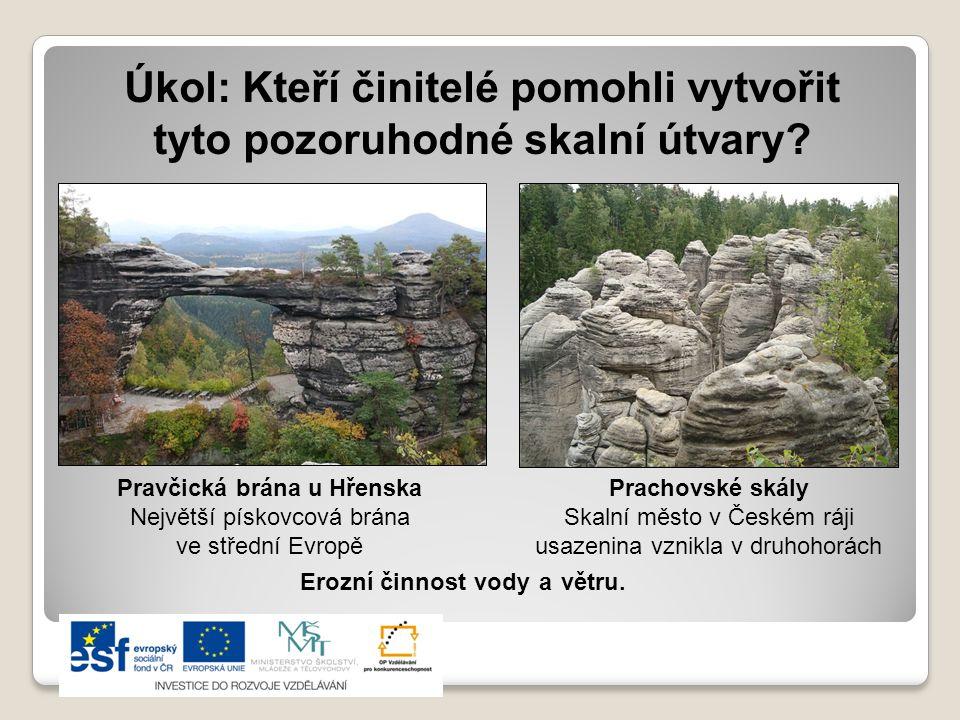 Úkol: Kteří činitelé pomohli vytvořit tyto pozoruhodné skalní útvary