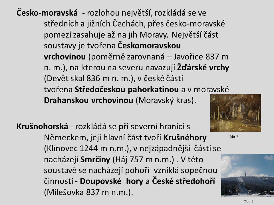 Česko-moravská - rozlohou největší, rozkládá se ve