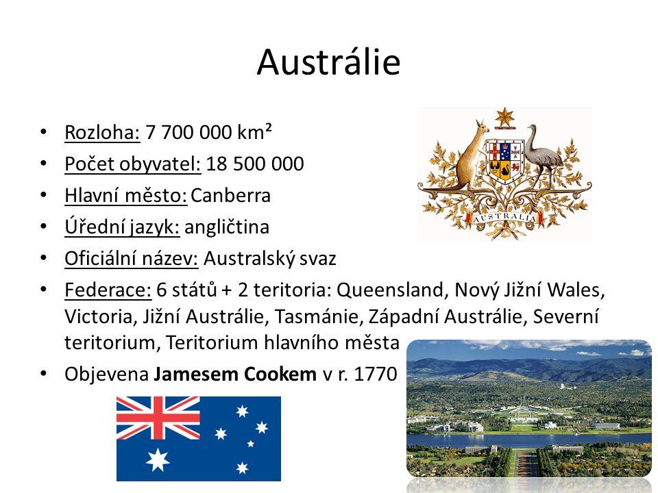 Austrálie Rozloha: 7 700 000 km² Počet obyvatel: 18 500 000