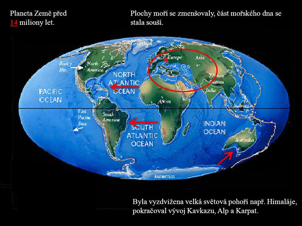 Planeta Země před 14 miliony let.
