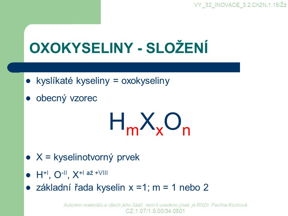 HmXxOn OXOKYSELINY - SLOŽENÍ kyslíkaté kyseliny = oxokyseliny