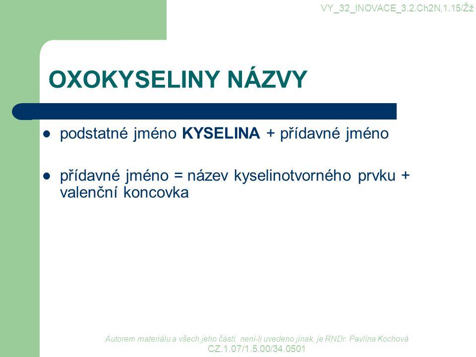 OXOKYSELINY NÁZVY podstatné jméno KYSELINA + přídavné jméno