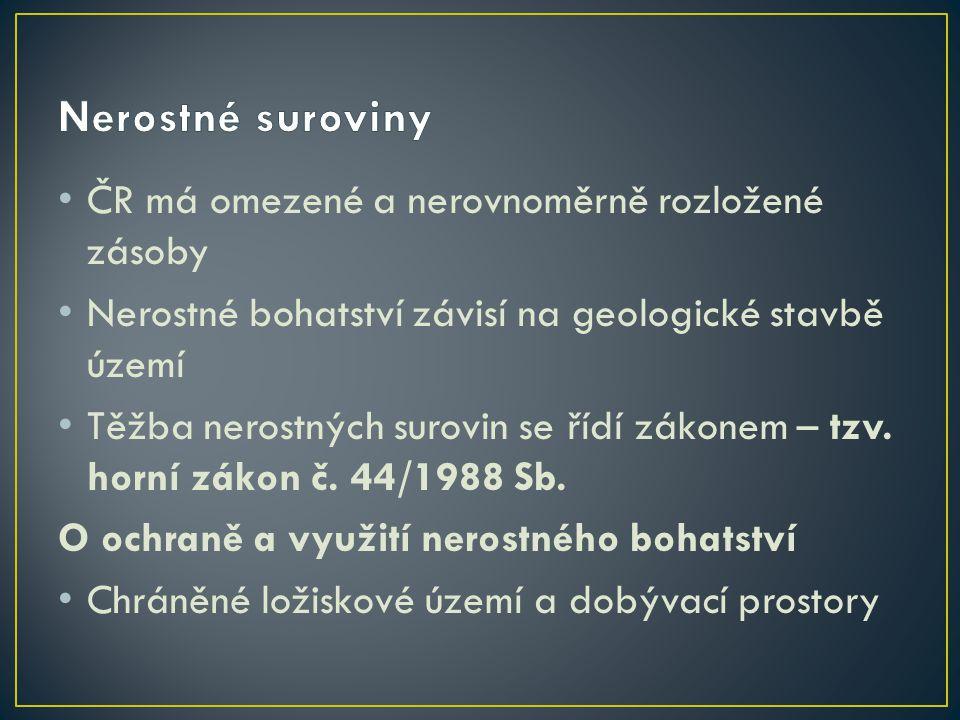 Nerostné suroviny ČR má omezené a nerovnoměrně rozložené zásoby