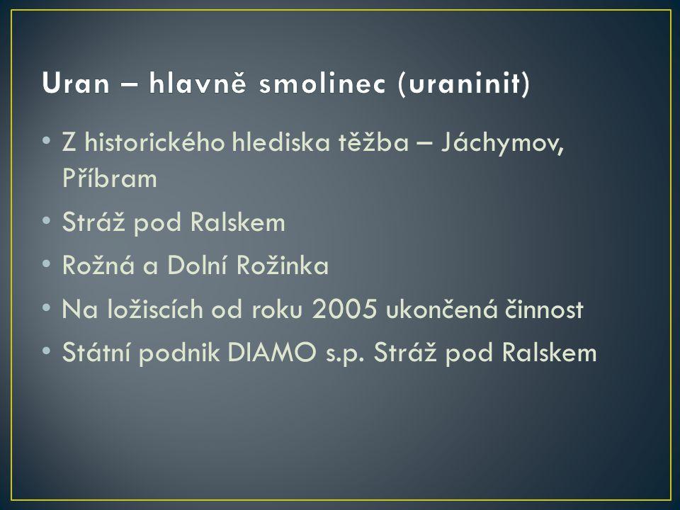 Uran – hlavně smolinec (uraninit)