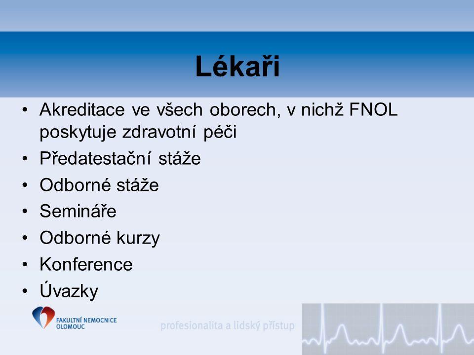 Lékaři Akreditace ve všech oborech, v nichž FNOL poskytuje zdravotní péči. Předatestační stáže. Odborné stáže.