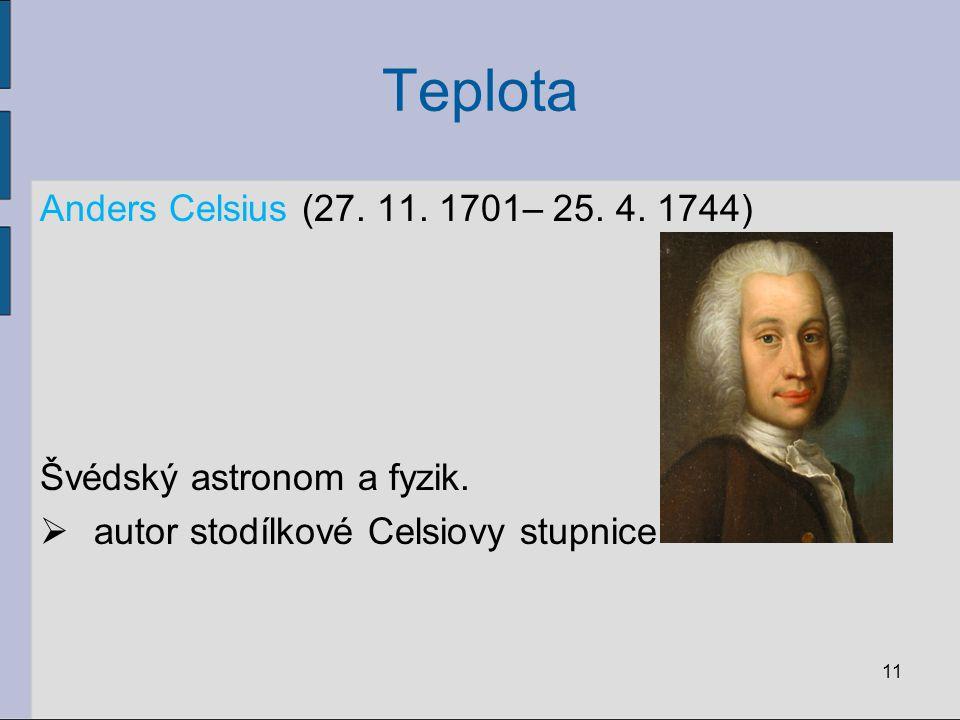 Teplota Anders Celsius (27. 11. 1701– 25. 4. 1744)