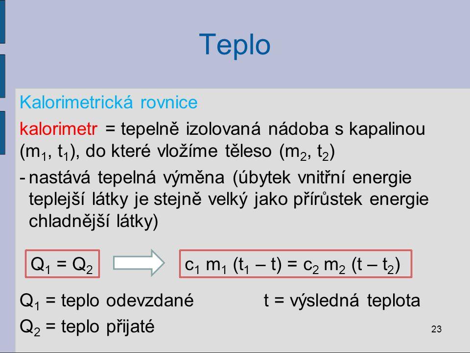 Teplo Kalorimetrická rovnice