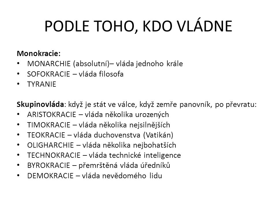 PODLE TOHO, KDO VLÁDNE Monokracie: