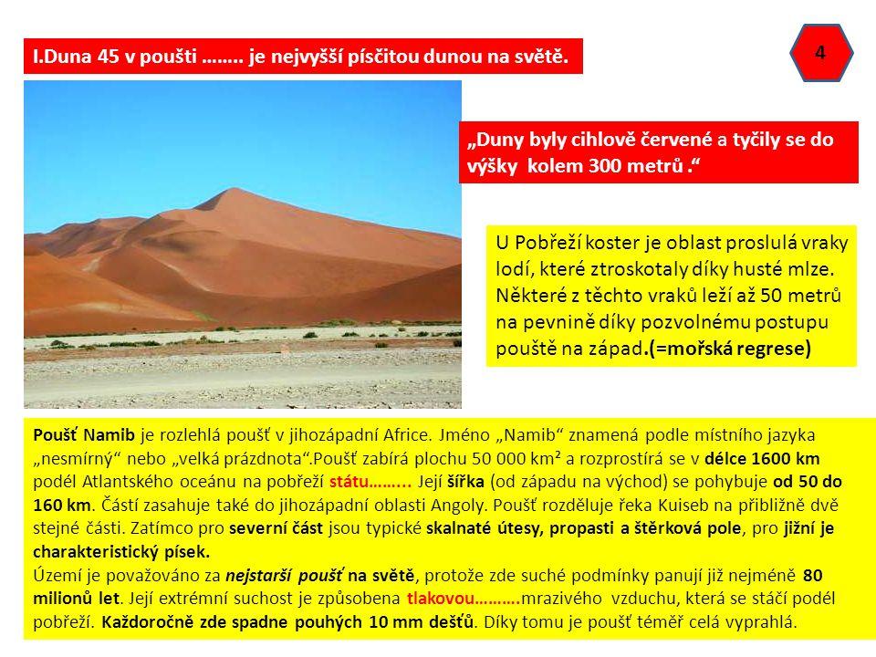 I.Duna 45 v poušti …….. je nejvyšší písčitou dunou na světě.