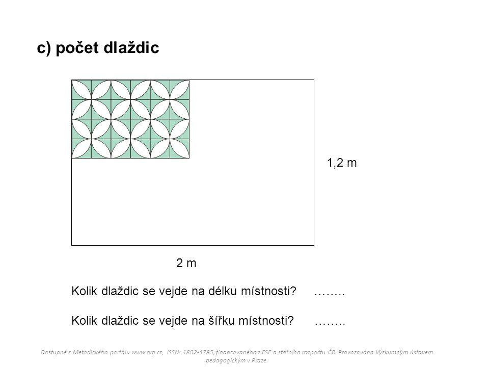 c) počet dlaždic 1,2 m. 2 m. Kolik dlaždic se vejde na délku místnosti …….. Kolik dlaždic se vejde na šířku místnosti ……..