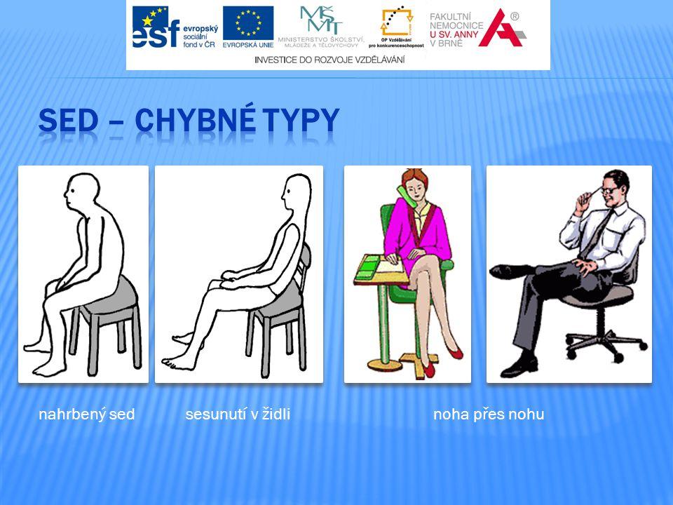 SED – chybné typy nahrbený sed sesunutí v židli noha přes nohu