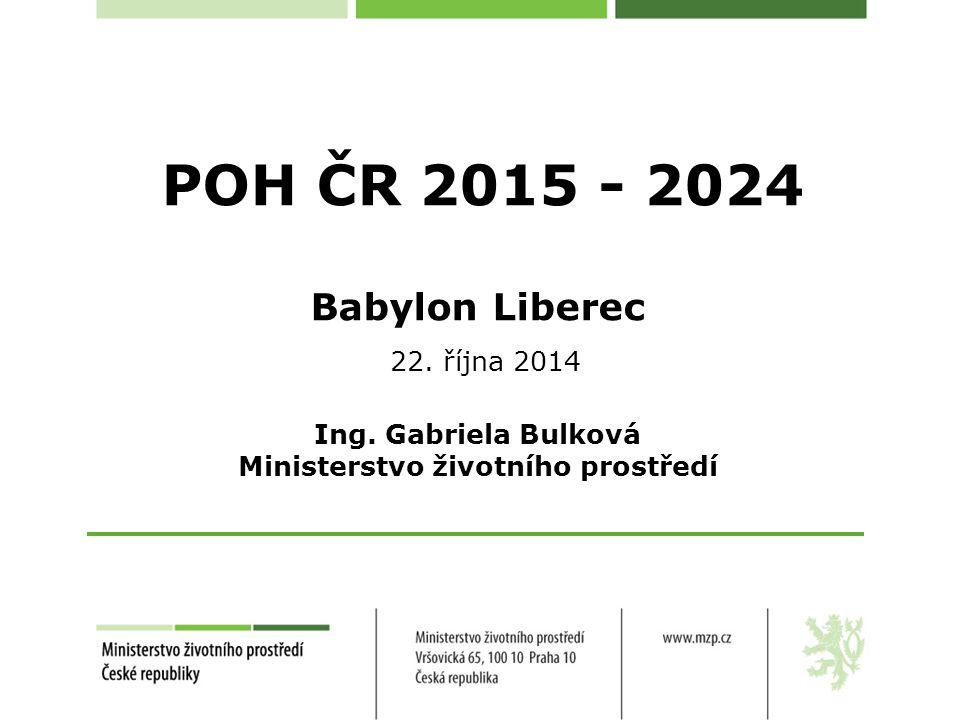 POH ČR 2015 - 2024 Babylon Liberec 22. října 2014 Ing