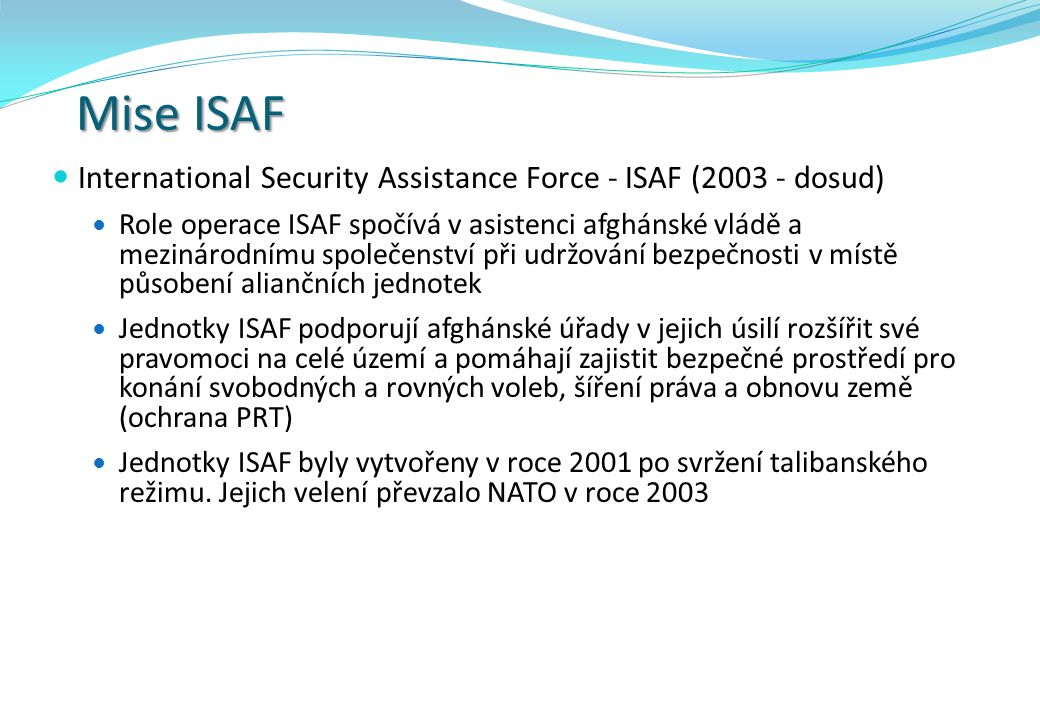 Mise ISAF International Security Assistance Force - ISAF (2003 - dosud)