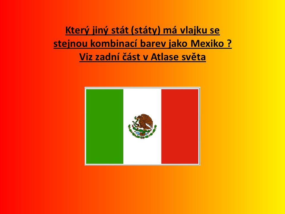 Který jiný stát (státy) má vlajku se stejnou kombinací barev jako Mexiko .