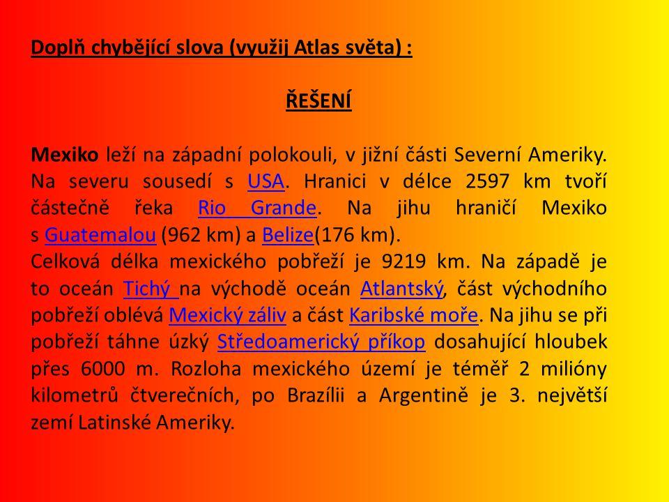 Doplň chybějící slova (využij Atlas světa) :