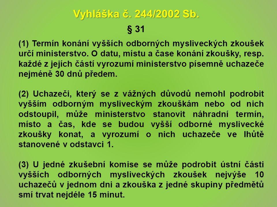 Vyhláška č. 244/2002 Sb. § 31.