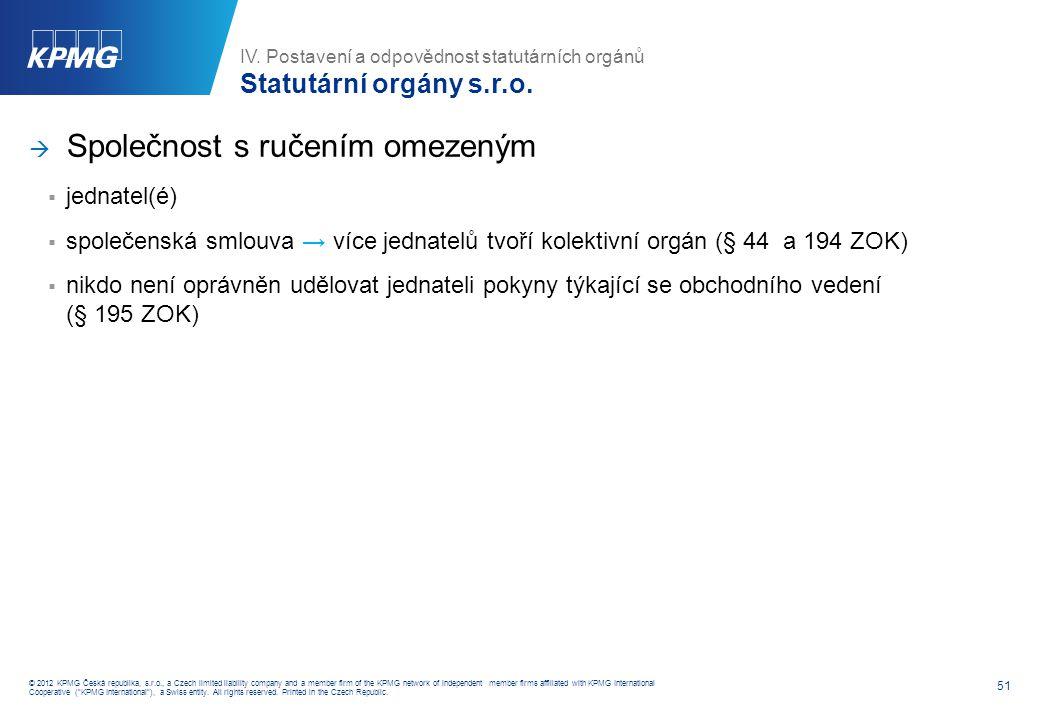 IV. Postavení a odpovědnost statutárních orgánů Statutární orgány a.s.