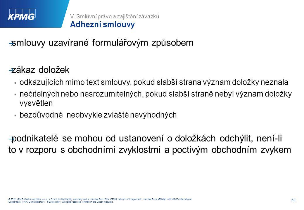 V. Smluvní právo a zajištění závazků Smlouvy se spotřebiteli (I.)