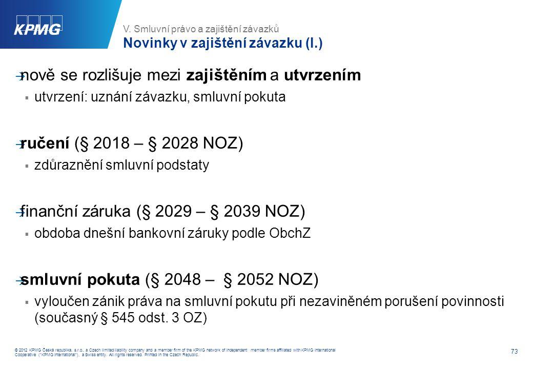 V. Smluvní právo a zajištění závazků Novinky v zajištění závazku (II.)