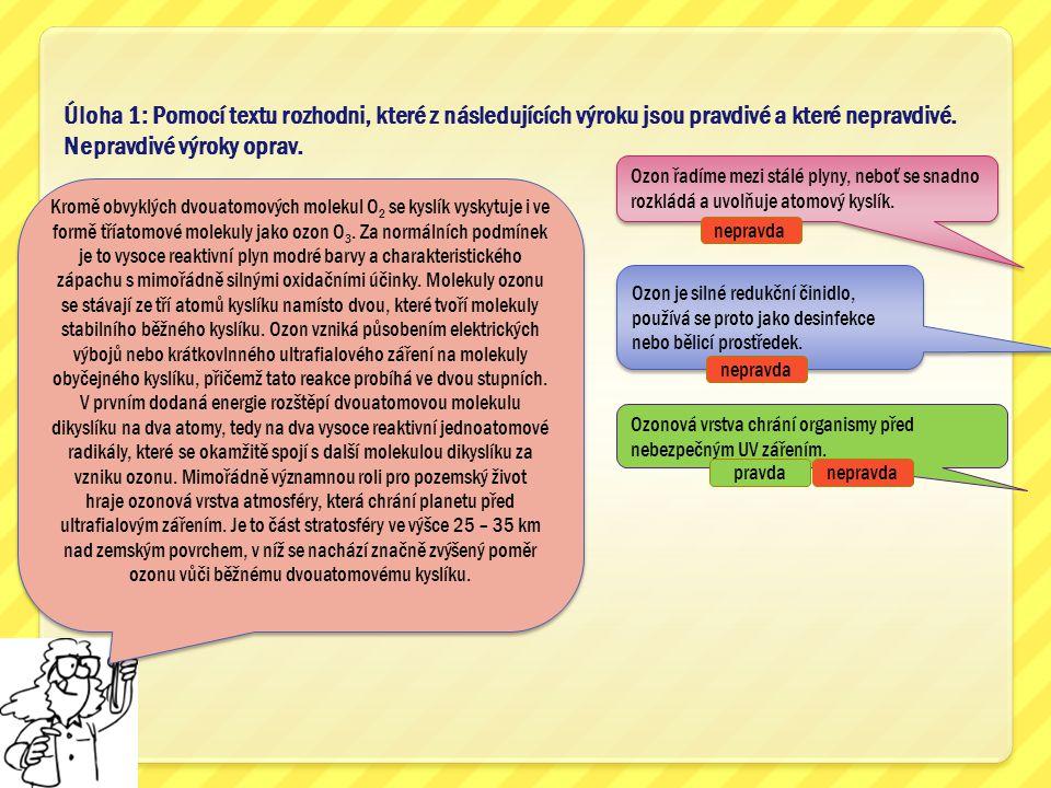 Úloha 1: Pomocí textu rozhodni, které z následujících výroku jsou pravdivé a které nepravdivé. Nepravdivé výroky oprav.
