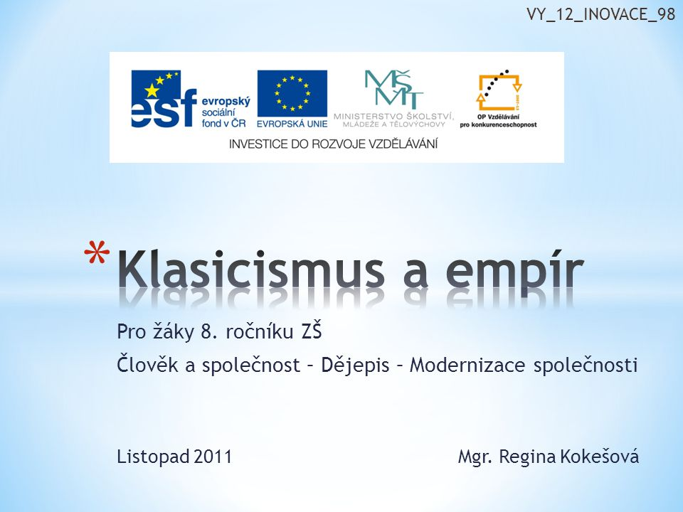 Klasicismus a empír Pro žáky 8. ročníku ZŠ