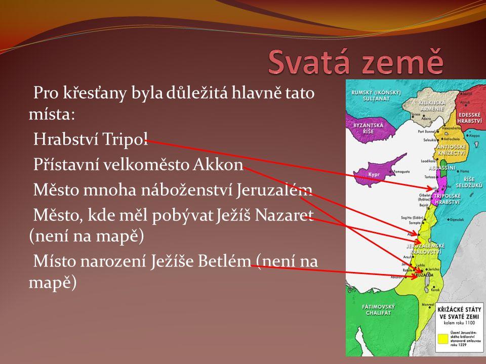 Svatá země Pro křesťany byla důležitá hlavně tato místa: