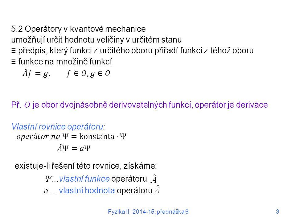 5.2 Operátory v kvantové mechanice