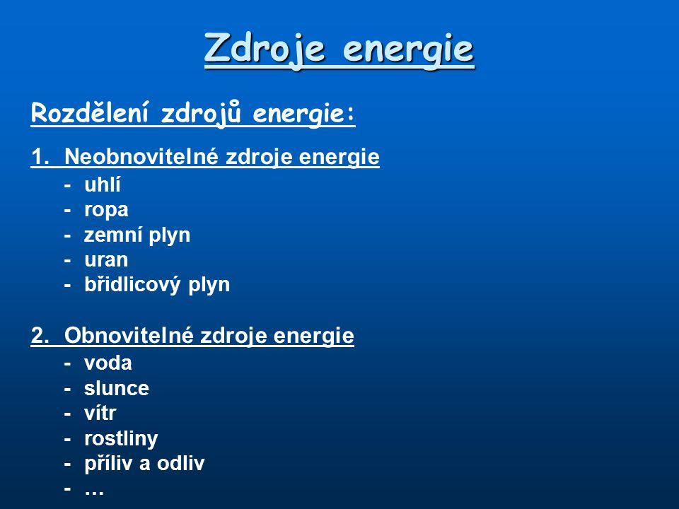 Zdroje energie Rozdělení zdrojů energie: