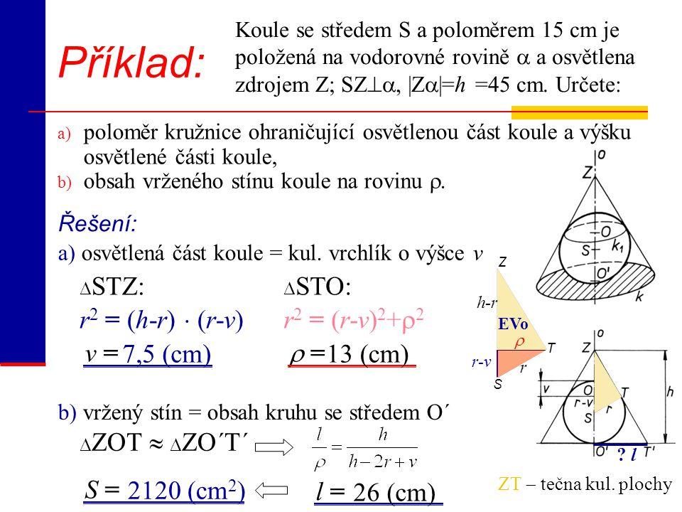Příklad: r2 = (h-r)  (r-v) r2 = (r-v)2+2 v = 7,5 (cm)  = 13 (cm)