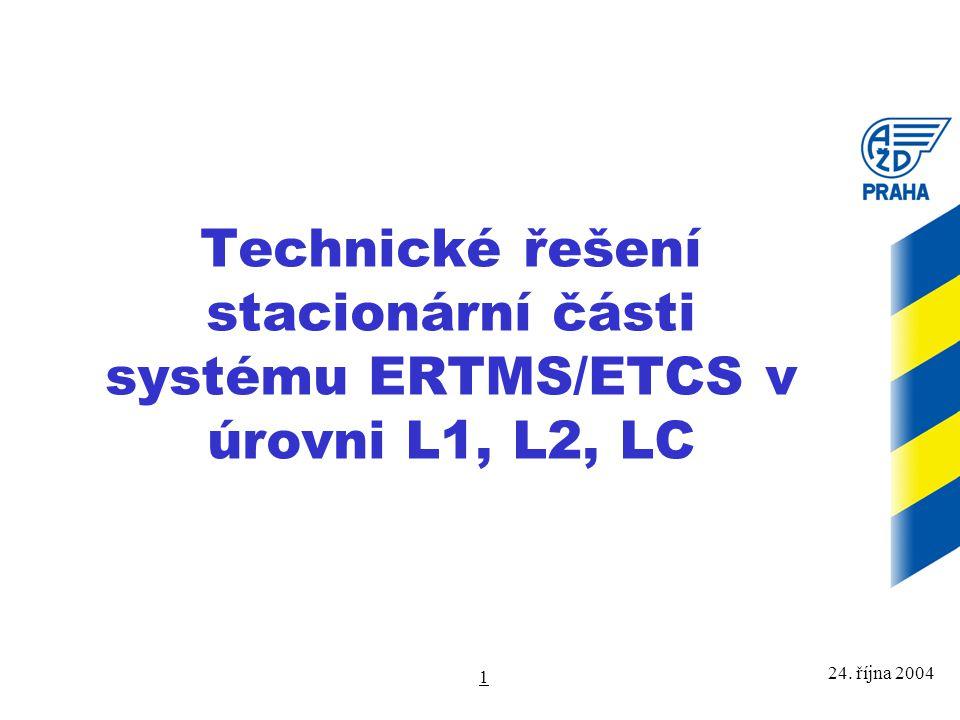 Technické řešení stacionární části systému ERTMS/ETCS v úrovni L1, L2, LC