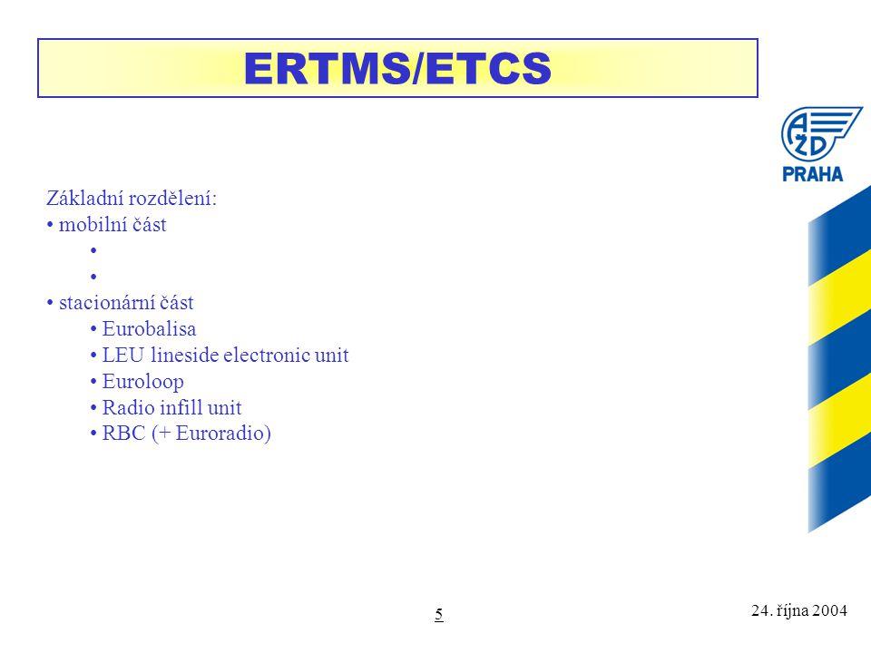 ERTMS/ETCS Základní rozdělení: mobilní část stacionární část