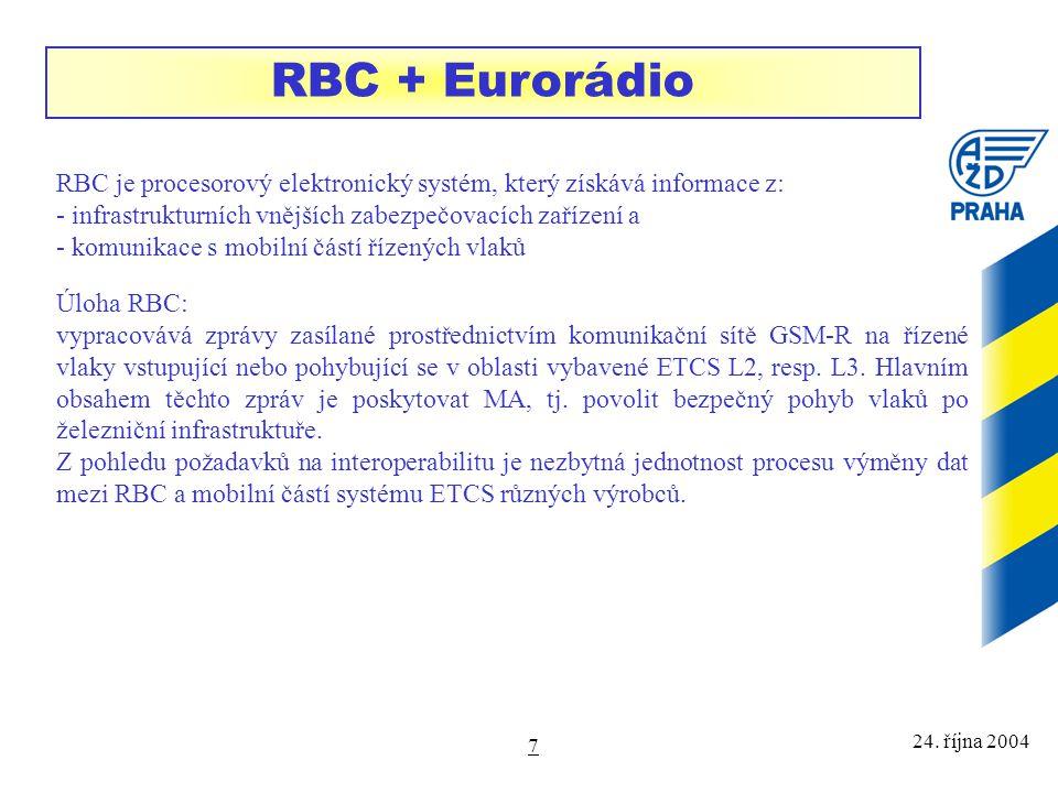RBC + Eurorádio RBC je procesorový elektronický systém, který získává informace z: infrastrukturních vnějších zabezpečovacích zařízení a.