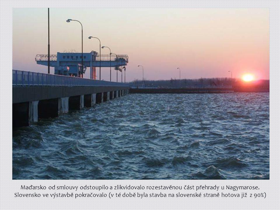 Maďarsko od smlouvy odstoupilo a zlikvidovalo rozestavěnou část přehrady u Nagymarose.