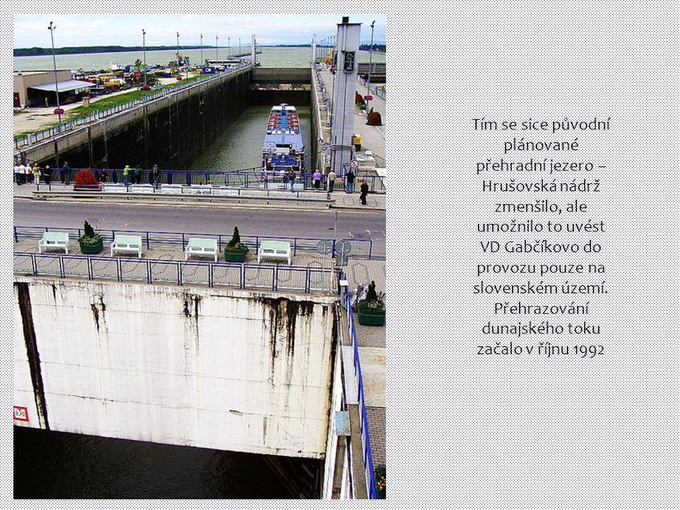 Tím se sice původní plánované přehradní jezero – Hrušovská nádrž zmenšilo, ale umožnilo to uvést VD Gabčíkovo do provozu pouze na slovenském území.