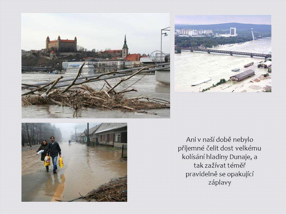 Ani v naší době nebylo příjemné čelit dost velkému kolísání hladiny Dunaje, a tak zažívat téměř pravidelně se opakující záplavy