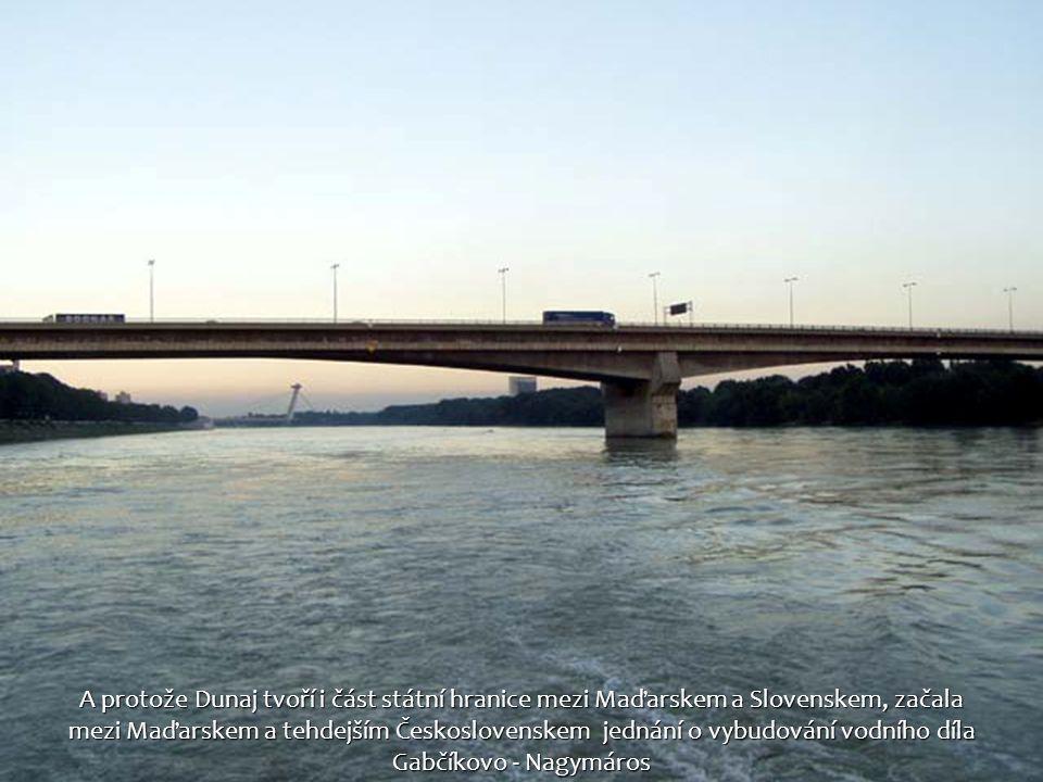 A protože Dunaj tvoří i část státní hranice mezi Maďarskem a Slovenskem, začala mezi Maďarskem a tehdejším Československem jednání o vybudování vodního díla Gabčíkovo - Nagymáros