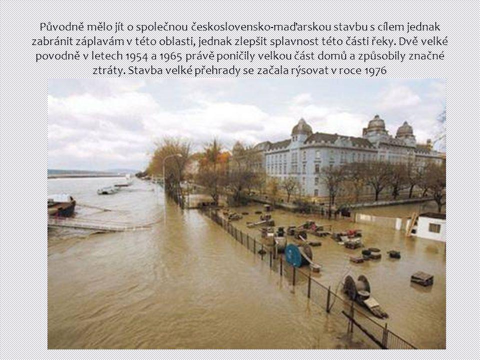 Původně mělo jít o společnou československo-maďarskou stavbu s cílem jednak zabránit záplavám v této oblasti, jednak zlepšit splavnost této části řeky.
