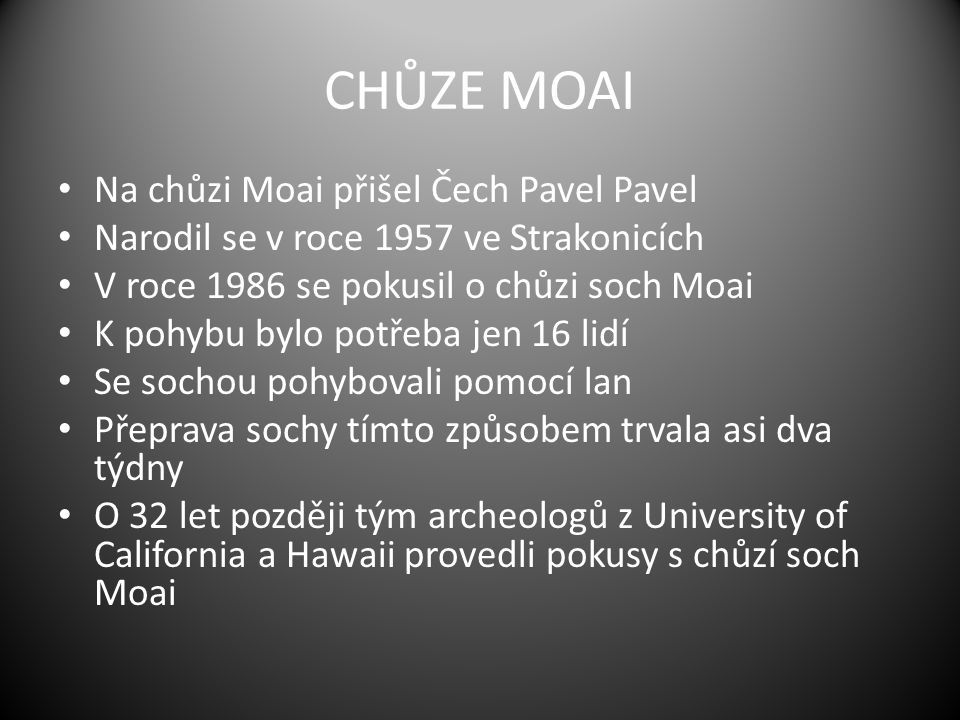 CHŮZE MOAI Na chůzi Moai přišel Čech Pavel Pavel