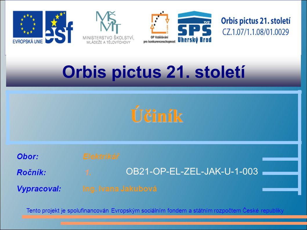 Orbis pictus 21. století Účiník OB21-OP-EL-ZEL-JAK-U-1-003