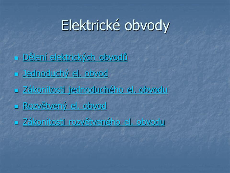 Elektrické obvody Dělení elektrických obvodů Jednoduchý el. obvod