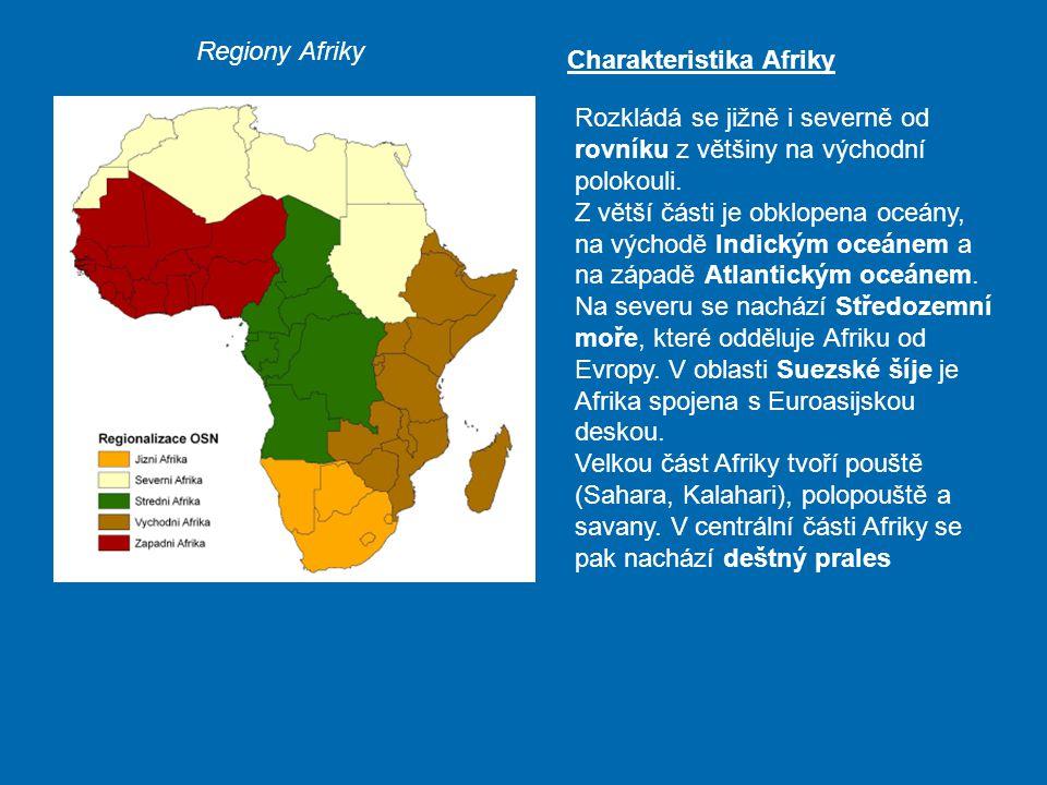 Regiony Afriky Charakteristika Afriky. Rozkládá se jižně i severně od rovníku z většiny na východní polokouli.