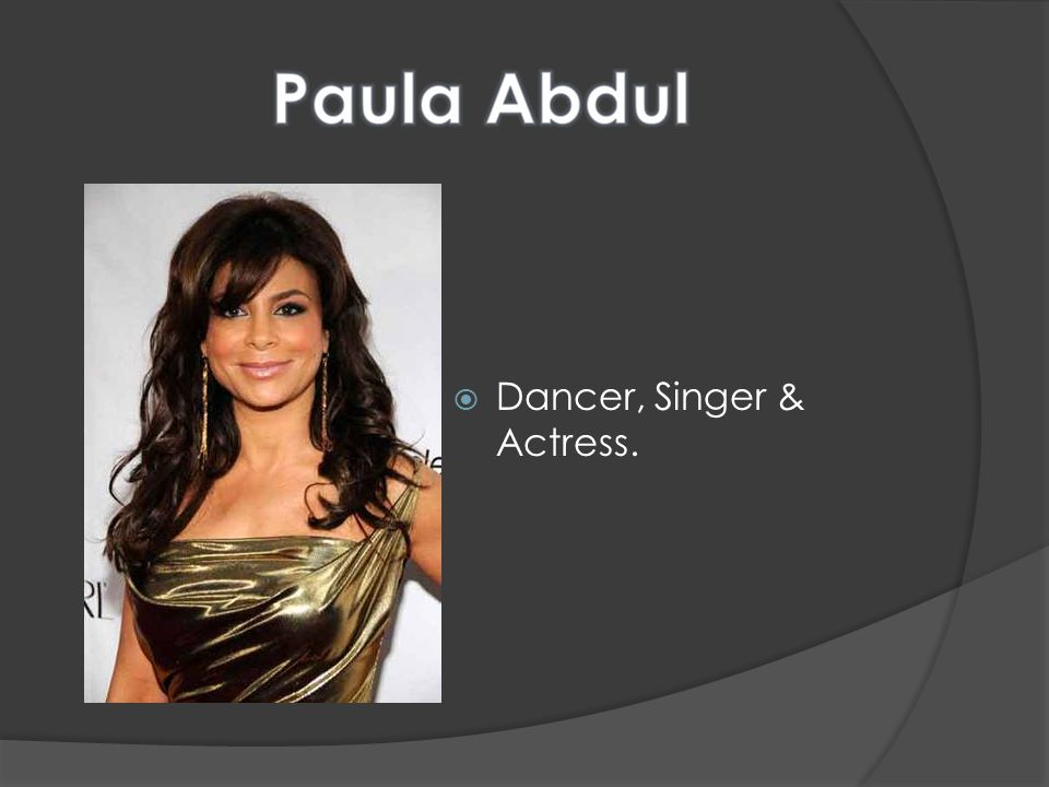 Dancer, Singer & Actress.