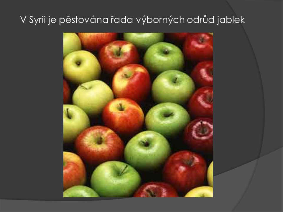 V Syrii je pěstována řada výborných odrůd jablek