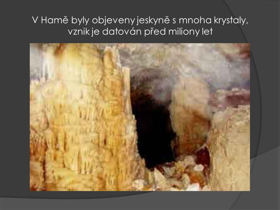 V Hamě byly objeveny jeskyně s mnoha krystaly, vznik je datován před miliony let